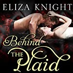 Behind the Plaid: Highland Bound, Book 1 | Eliza Knight