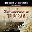 The Zimmermann Telegram Audiobook by Barbara W. Tuchman Narrated by Wanda McCaddon