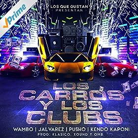 Los Carros Y Los Clubs (feat. J Alvarez, Kendo Kaponi, Pusho & Wambo