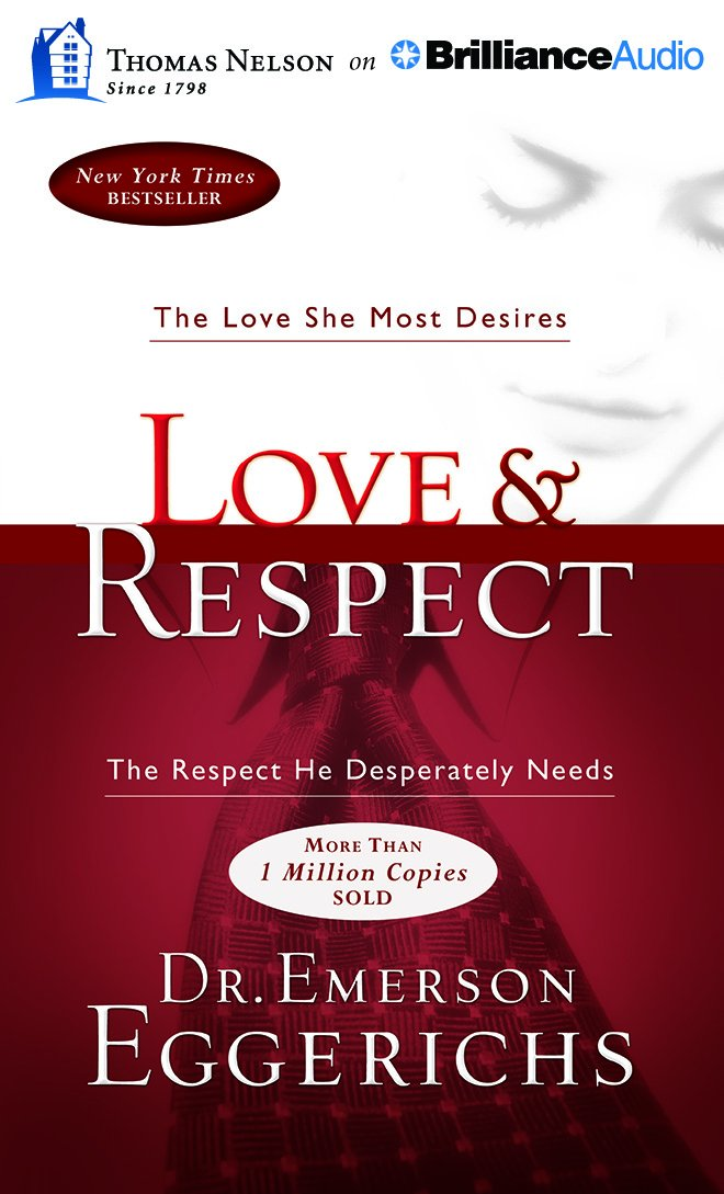 Love & Respect: The Love She Most Desires; The Respect He Desperately Needs by Thomas Nelson on Brilliance Audio