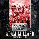 Dead Cells Audiobook by Adam Millard Narrated by Luke Smith