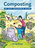 Composting: An Easy Household Guide (Green Books Guides)