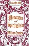 Researches in the Phenomena of Spiritualism, Crookes, William, 0787302287