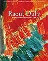 Raoul Dufy : De l'Estaque à Forcalquier 1909-1953 par Bouches-du-Rhône
