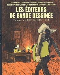 Les éditeurs de bande dessinée par Thierry Bellefroid