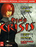 Dino Crisis: Official Strategy Guide (Prima's official strategy guide)