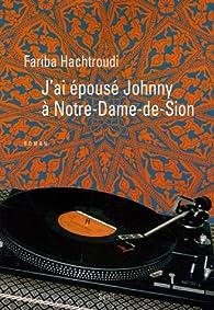 J'ai épousé Johnny à Notre-Dame-de-Sion par Fariba Hachtroudi