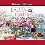 Plum Tea Crazy | Laura Childs