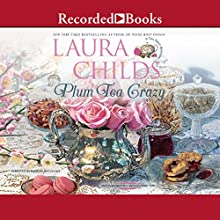 Plum Tea Crazy Audiobook by Laura Childs Narrated by Barbara McCulloh