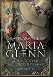 The Disappearance of Maria Glenn: A True Life Regency Mystery