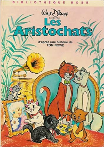 Amazon Fr Les Aristochats Collection Bibliotheque Rose