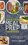 you can cook - Healthy Meal Prep Cookbook: Fast and Nutritious Meals That Are Easy To Cook and Prep So You Can Grab and Go