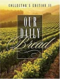 Our Daily Bread (Collector's Edition II)