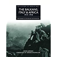 The Balkans, Italy And Africa 1914 - 1918 (The History of World War I)