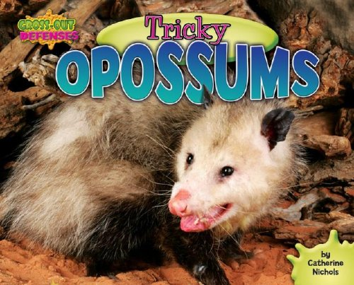 Tricky Opossums (Gross-Out Defenses)