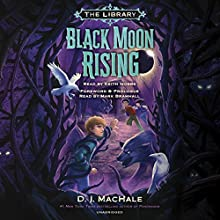 Black Moon Rising: The Library, Book 2 Audiobook by D. J. MacHale Narrated by Keith Nobbs, Mark Bramhall
