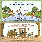'A Book of Thomas Jefferson' and 'A Book of Benjamin Franklin' | David A. Adler