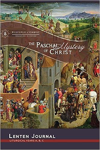 Lenten Journal, The Paschal Mystery of Christ