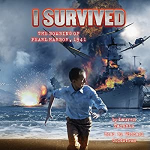 I Survived the Bombing of Pearl Harbor, 1941: I Survived, Book 4 Audiobook by Lauren Tarshis Narrated by Michael Goldstrom