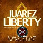 Juarez Liberty: A Zeb Dalton Novella: The Zeb Dalton Military/Political Thrillers Prequel   Wayne C Stewart