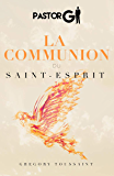 La Communion du Saint Esprit (French Edition)