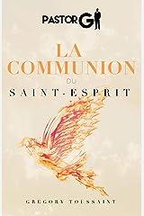 La Communion du Saint Esprit (French Edition) Kindle Edition