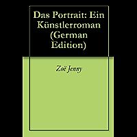 Das Portrait: Ein Künstlerroman