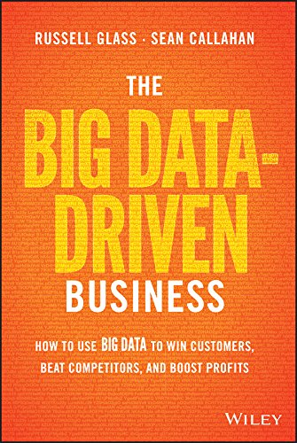 The Big Data-Driven Business: How to Use Big Data to Win Customers, Beat Competitors, and Boost Profits Kindle Edition