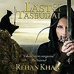 Last of the Tasburai | Rehan Khan