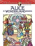 Creative Haven Alice in Wonderland Designs Coloring Book (Adult Coloring)