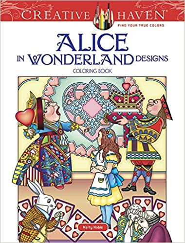 Amazon Creative Haven Alice In Wonderland Designs Coloring Book Adult 9780486813745 Marty Noble Books