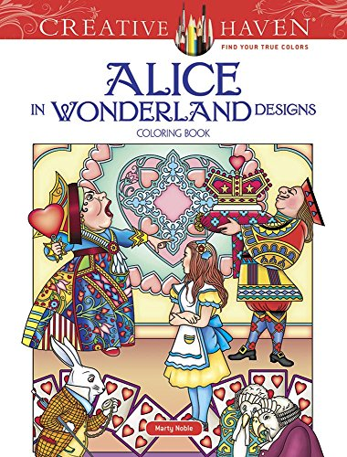 Creative Haven Alice in Wonderland Designs Coloring Book (Adult Coloring) [Marty Noble] (Tapa Blanda)