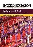 Nahum - Malachi Interpretation (Interpretation: A Bible Commentary for Teaching & Preaching)