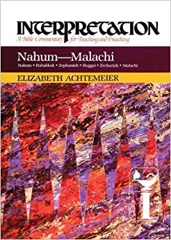 Nahum - Malachi Interpretation (Interpretation: A Bible Commentary for Teaching & Preaching)