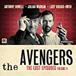 The Avengers - The Lost Episodes, Volume 04 | John Dorney,Justin Richards,Eric Paice,James Mitchell,Richard Harris,Lewis Davidson