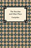The Bacchae and Other Plays, Euripides, 1420944215