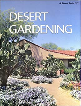 Desert Gardening Editors Of Sunset Magazine Amazoncom Books