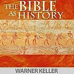 The Bible As History | Warner Keller