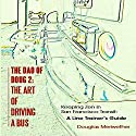 The Dao of Doug 2: The Art of Driving a Bus: Keeping Zen in San Francisco Transit: A Line Trainer's Guide Audiobook by Douglas Meriwether Narrated by Douglas Meriwether