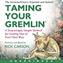 Taming Your Gremlin: A Surprisingly Simple Method for Getting Out of Your Own Way Hörbuch von Rick Carson Gesprochen von: Rick Carson