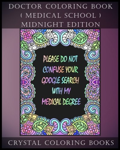 Doctor Coloring Book (Medical School) Midnight Edition: 30 Student At Med School Stress Relief Coloring Pages, Each Page Within This Great Coloring Pattern On A Black Background. (Volume -