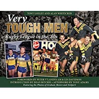 Very Tough Men: Rugby League in the '80s