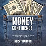 Money Confidence: Really Smart Financial Moves for Newly Single Women | Kerry Hannon