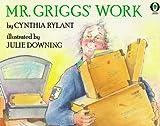 Mr. Griggs' Work, Cynthia Rylant, 0531070379
