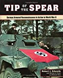 Tip of the Spear: German Armored Reconnaissance in Action in World War II