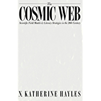 The Cosmic Web: Scientific Field Models and Literary Strategies in the Twentieth Century (English Edition)