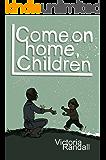 Come on Home, Children (Children in Hiding Book 2)