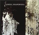 Phanopoeia by Vortex (2011-02-08)