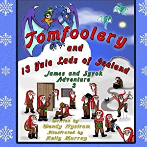 Tomfoolery and 13 Yule Lads of Iceland (James and Syvok) (Volume 3)