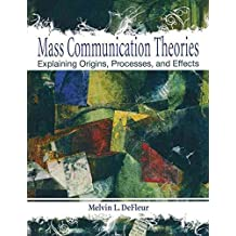 [Mass Communication Theories: Explaining Origins, Processes, and Effects] (By: Melvin L. DeFleur) [published: October, 2009]